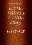 Let Me Tell You A Little Story
