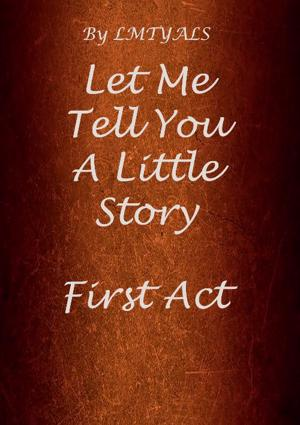 Cover of Let Me Tell You A Little Story